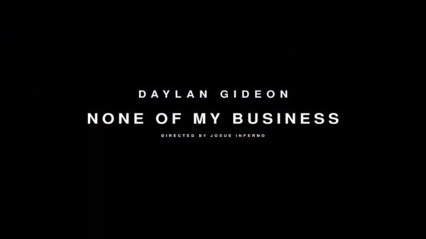 "Watch: @DaylanGideon Say Its ""None Of My Business"""