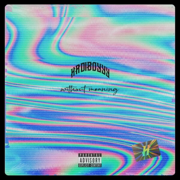 "Stream: @HADIBOYYY ""Without Meaning (Pack)"" Project"