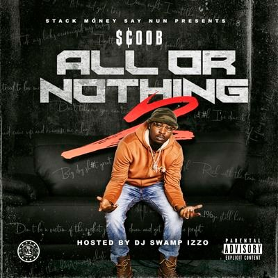 "Stream: @StackMoneyScooB Drops ""All Or Nothing 2"""