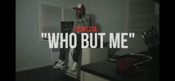 "Watch: @TooButta Say ""Who But Me"" (Shot. @Akeyloproductions)"