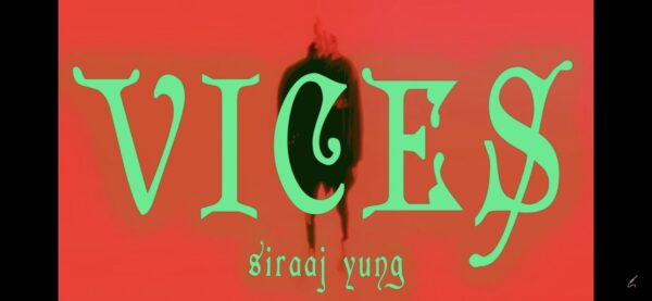 "Watch: Siraaj Yung in ""Vices"""