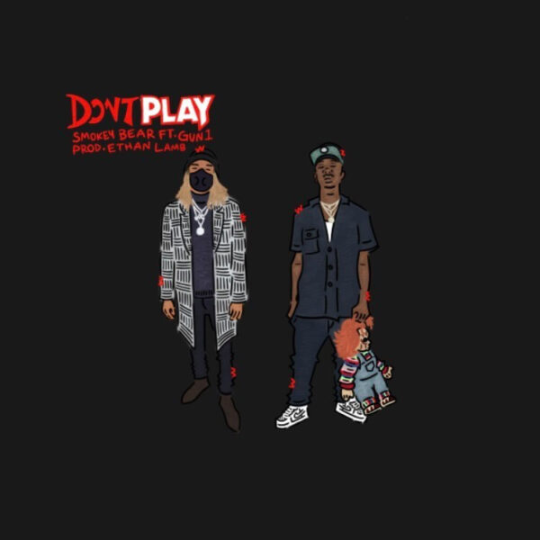 "Stream: SmokeyBear + Gun1 in ""Don't Play"""